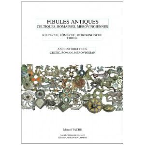 Fibules antiques Celtiques, Romaines, Mérovingiennes